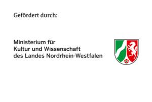 Gefördert durch das Ministerium für Kultur und Wissenschaft NRW